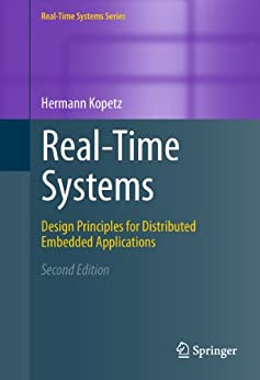 Real-Time Systems: Design Principles for Distributed Embedded Applications (Real-Time Systems Series) von [Kopetz, Hermann]