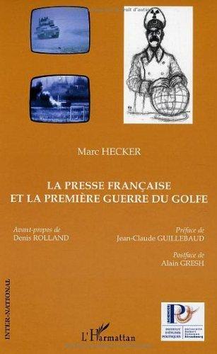 La presse francaise et la première guerre du Golfe de Marc Hecker (1 janvier 2004) Broché