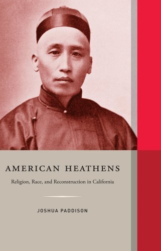 American Heathens: Religion, Race, and Reconstruction in California (Western Histories) by Joshua Paddison (2012-06-01)
