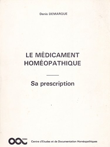 Le Mdicament homopathique : Sa prescription