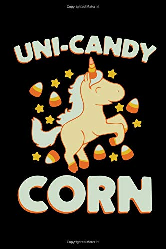 Uni Candy Corn: A Blank Lined 120 Page 6X9 Journal For Candy Corn Lovers