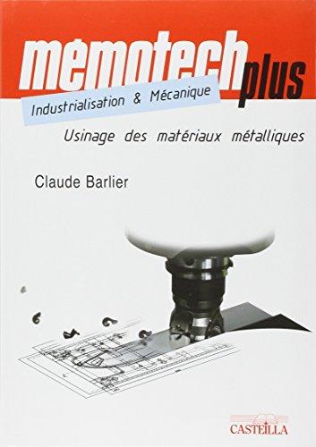 Usinage des matériaux métalliques : BTS, IUT, CPGE, Ecoles d'ingénieurs, Formation continue par Claude Barlier