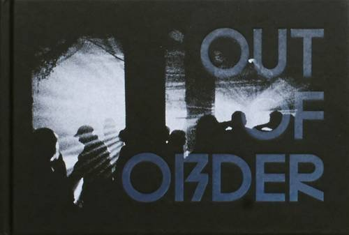 Out of Order: The Underground Rave Scene 1997 - 2006