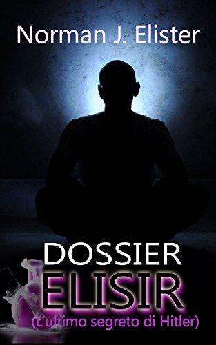 Dossier Elisir: L'ultimo segreto di Hitler