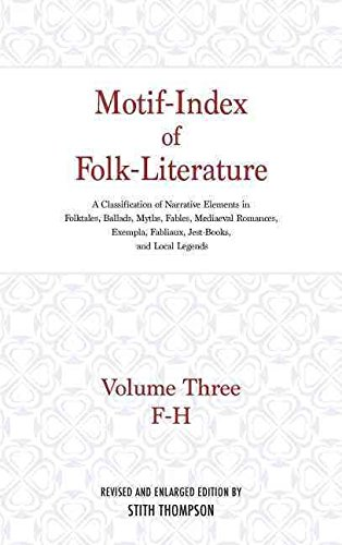 [Motif-Index of Folk Literature: v. 3: A Classification of Narrative Elements in Folk Tales, Ballads, Myths, Fables, Mediaeval Romances, Exempla, Fabliaux, Jest-Books, and Local Legends] (By: Stith Thompson) [published: September, 1989]