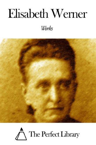 Works of Elisabeth Werner