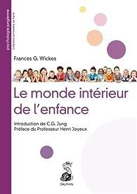 Le monde intérieur de l'enfance par Frances-G Wickes