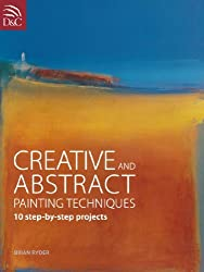 Creative and Abstract Painting Techniques by Brian Ryder (2010-08-27)