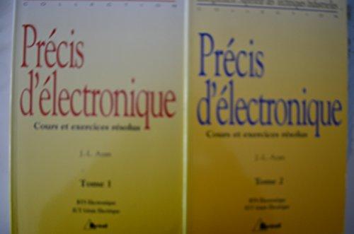 PRECIS D'ELECTRONIQUE. Tome 1, Cours et exercices résolus