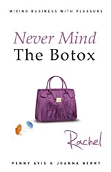 Never Mind The Botox: Rachel