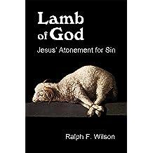 Lamb of God: Jesus' Atonement for Sin (JesusWalk Bible Study Series) (English Edition)