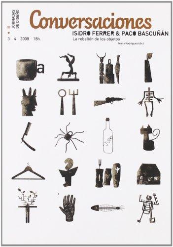 Conversaciónes : Isidro Ferrer & Paco Bascuñán, la rebelión de los objetos (Fuera de colección)