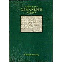 Osmanisch: Einfuhrung in Die Grundlagen Der Literatursprache