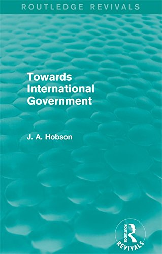 Towards International Government (Routledge Revivals) (English Edition) PDF Books