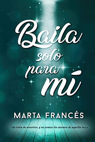 Baila solo para mí de Marta Francés pdf