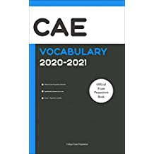 CAE Official Vocabulary 2020-2021: All Words You Should Know for CAE Speaking and Writing/Essay Part. C1 Advanced Cambridge. CAE Cambridge Trainer (English Edition)