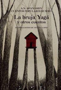 La bruja Yagá y otros cuentos: Cuentos populares rusos I: 1 (Cuentos, Mitos Y Libros-Regalo - Libros-Regalo)