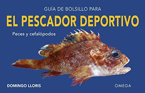 Guía de bolsillo para el pescador deportivo (GUIAS DEL NATURALISTA) por DOMINGO LLORIS SAMO