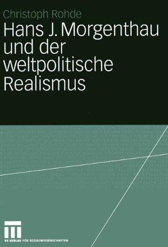Hans J. Morgenthau und der weltpolitische Realismus (German Edition)