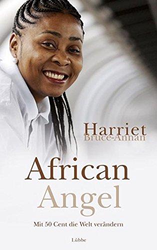 African Angel: Mit 50 Cent die Welt verändern (Lübbe Biographien)