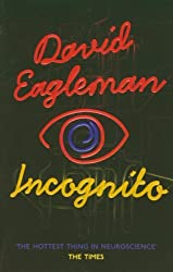 Incognito: The Secret Lives of The Brain by David Eagleman (2012-04-26)