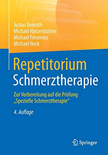 """Repetitorium Schmerztherapie: Zur Vorbereitung auf die Prüfung """"Spezielle Schmerztherapie"""""""