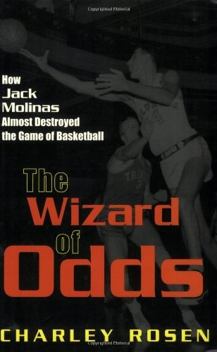 The Wizard of Odds: How Jack Molinas Almost Destroyed the Game of Basketball by Charley Rosen (2002-12-03) par Charley Rosen