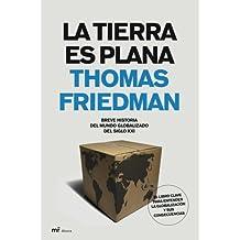 La Tierra Es Plana / The World Is Flat: Breve Historia del Mundo Globalizado del Siglo XXI / A Brief History of the Twenty-first Century (Spanish Edition) by Thomas Friedman (2006-01-01)