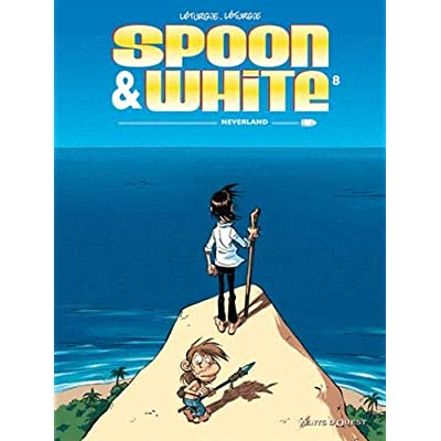 Spoon & White - Tome 08: Neverland