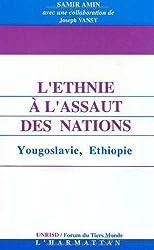 L'ethnie à l'assaut des nations: Yougoslavie, Ethiopie