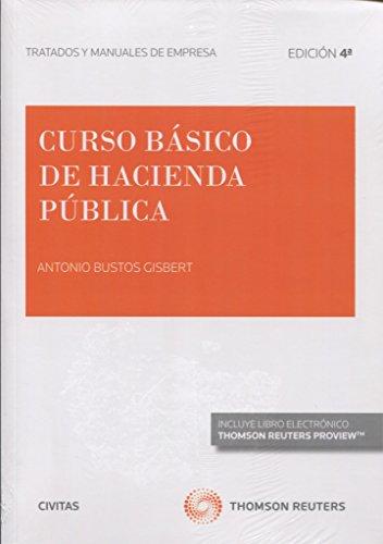 Curso básico de hacienda pública (Tratados y Manuales de Empresa) por Antonio Bustos Gisbert