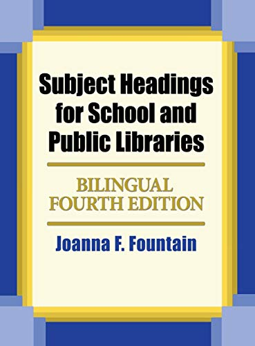 Subject Headings for School and Public Libraries: Bilingual Edition por Joanna Fountain