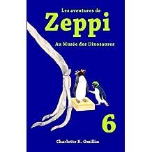 Les aventures de Zeppi: Au Musée des Dinosaures: Volume 6 (Lire et dessiner avec Zeppi)