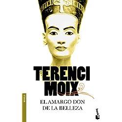 El amargo don de la belleza (Biblioteca Terenci Moix) Premio Fernando Lara 1996