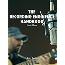 The Recording Engineer's Handbook 4th Edition (English Edition)