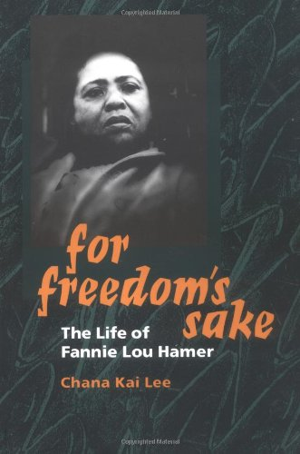 for-freedoms-sake-the-life-of-fannie-lou-hamer-women-in-american-history