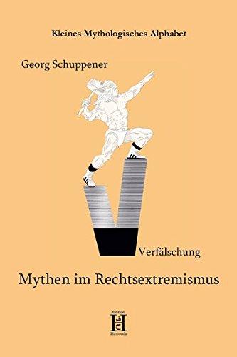 Mythen im Rechtsextremismus (Kleines Mythologisches Alphabet)