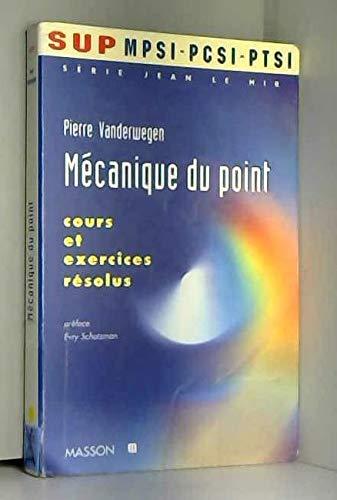 Mécanique du point MPSI-PCSI-PTSI : Cours et exercices résolus