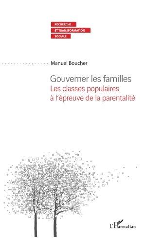 Gouverner les Familles les Classes Populaires a l'Epreuve de la Parentalite