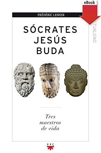 Sócrates, Jesús, Buda (eBook-ePub) (GP Actualidad)