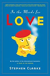 [In the Merde for Love] (By: Stephen Clarke) [published: July, 2007]
