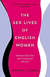 The Sex Lives of English Women: Intimate Questions and Unexpected Answers