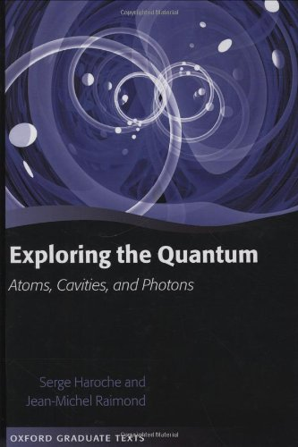 Exploring the Quantum: Atoms, Cavities, and Photons (Oxford Graduate Texts)