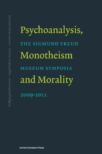 Psychoanalysis, Monotheism, and Morality: The Sigmund Freud Museum Symposia 2009-2011