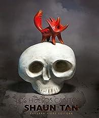 Los huesos cantores par Shaun Tan