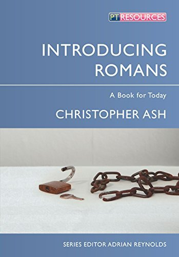 Introducing Romans: A Book for Today (Proclamation Trust) by Christopher Ash (2013-09-20)