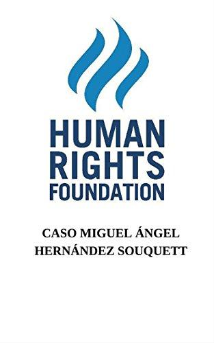Caso Miguel Ángel Hernández Souquett por Human Rights Foundation