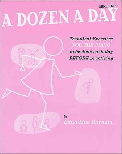A Dozen A Day Mini Book: Technical Exercises for the Piano to be done each day before practicing (Pink edition)