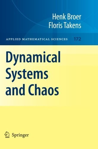 Dynamical Systems and Chaos (Applied Mathematical Sciences) 2011 edition by Broer, Henk, Takens, Floris (2012) Paperback