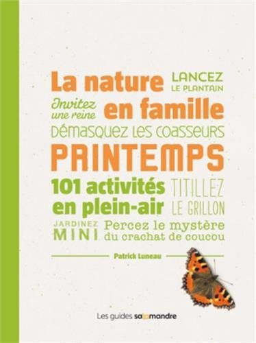 La Nature en famille au printemps - 101 activits en plein-air